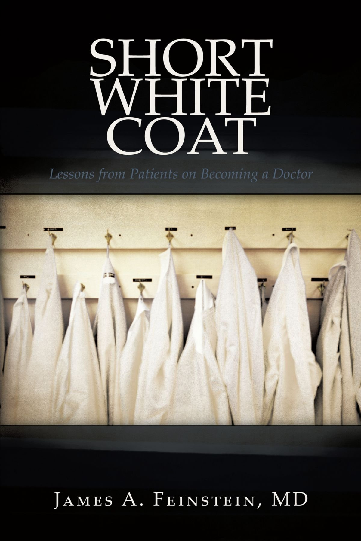 Short White Coat Lessons From Patients On Becoming A Doctor James