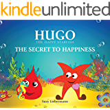 The Secret to Happiness (Hugo the Happy Starfish Book 1)