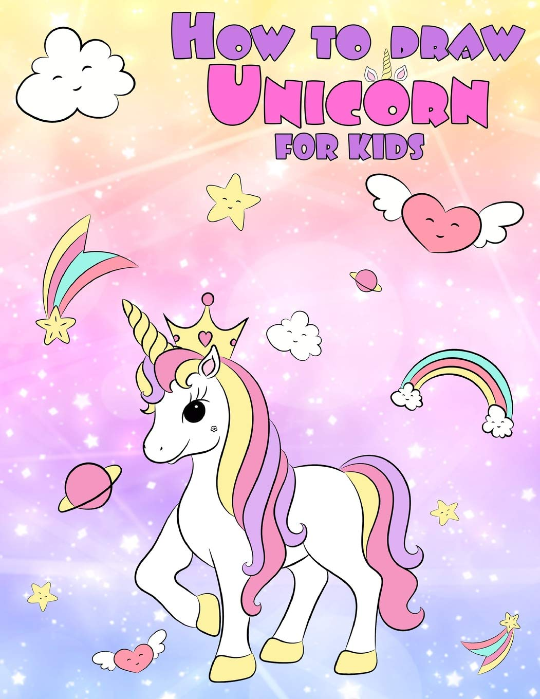 How to draw unicorn for kids learn to draw your favorite unicorn easy step by step drawings unicorn coloring book for kids for girls and anyone who
