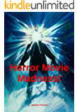 Horror Movie Madness!