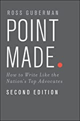 Point Made: How to Write Like the Nation's Top Advocates Kindle Edition