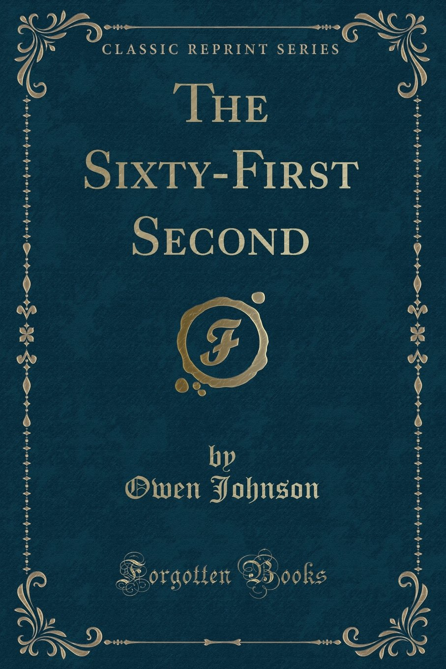 Read Online The Sixty-First Second (Classic Reprint) pdf