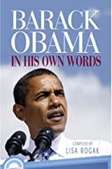 Barack Obama: In His Own Words Kindle Edition