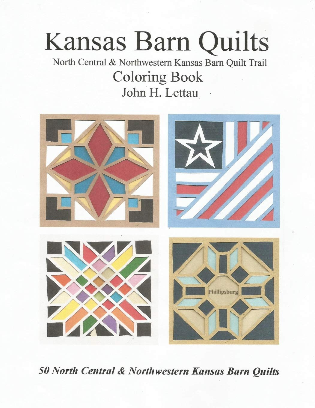 Amazon Com Kansas Barn Quilts Central Northwestern Barn Quilt Trail 9781728925196 Lettau John H Books