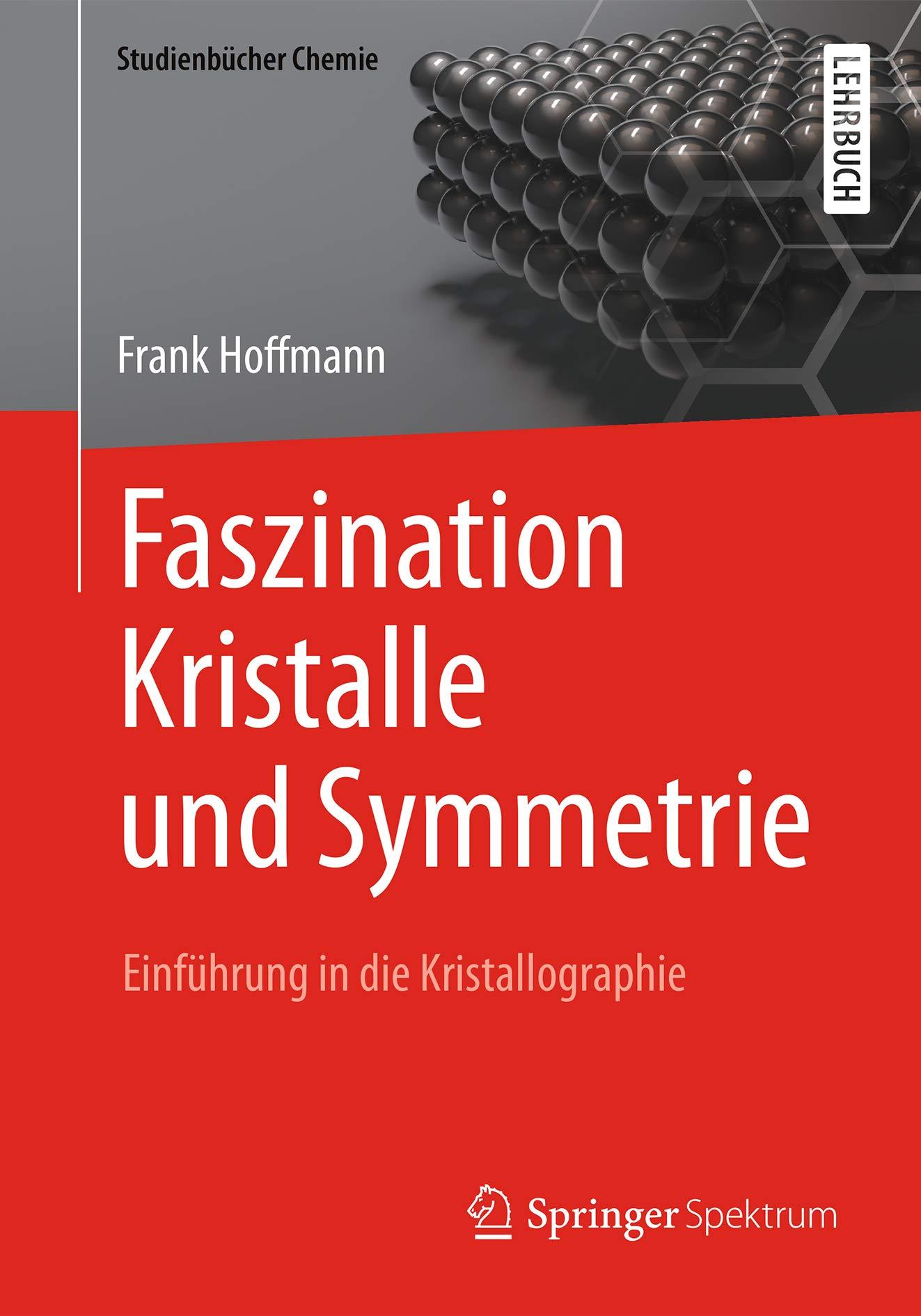 Faszination Kristalle Und Symmetrie  Einführung In Die Kristallographie  Studienbücher Chemie