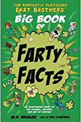 The The Fantastic Flatulent Fart Brothers' Big Book of Farty Facts 2017: An Illustrated Guide to the Science, History, and Art of Farting; UK/international edition Print on Demand (Paperback)