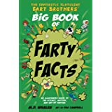 The Fantastic Flatulent Fart Brothers' Big Book of Farty Facts: An Illustrated Guide to the Science, History, and Art of Fart