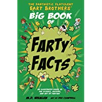 The Fantastic Flatulent Fart Brothers' Big Book of Farty Facts: An Illustrated Guide...