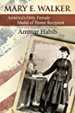 Mary Edwards Walker: America's Only Female Medal of Honor Recipient