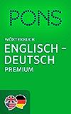 PONS Wörterbuch Englisch -> Deutsch Premium / PONS Premium English -> German Dictionary (English Edition)