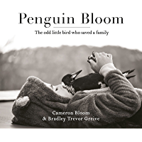 Penguin Bloom: The odd little bird who saved a family: The 2017ABIA award-winning, international bestselling sensation…