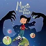 Martin & les Fées - Conte Musical (inclus l'histoire contée et les 23 chansons)