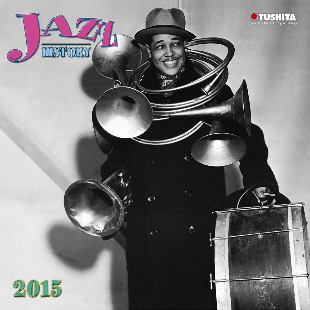 Jazz History 2015 (Media Illustration) (Tedesco) Calendario – 1 ago 2014 Tushita Verlag 3955705587 NON-CLASSIFIABLE Music & Dance