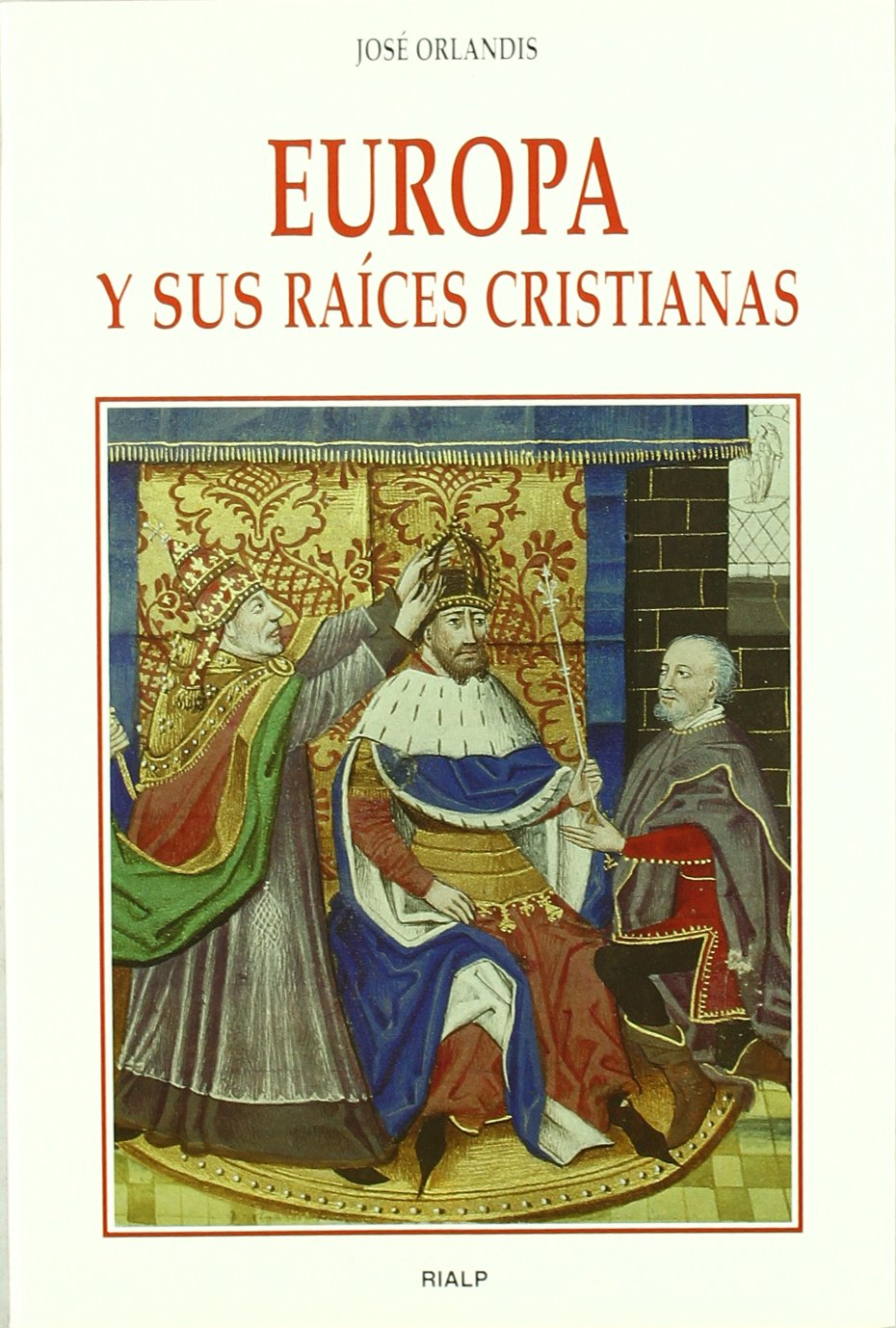 Europa y sus raíces cristianas Historia y Biografías: Amazon.es: Orlandis Rovira, José: Libros