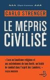 Le mépris civilisé (ESPRIT OUVERT) (French Edition)