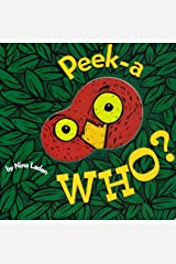 Peek-A Who? (Lift the Flap Books, Interactive Books for Kids, Interactive Read Aloud Books) Board book