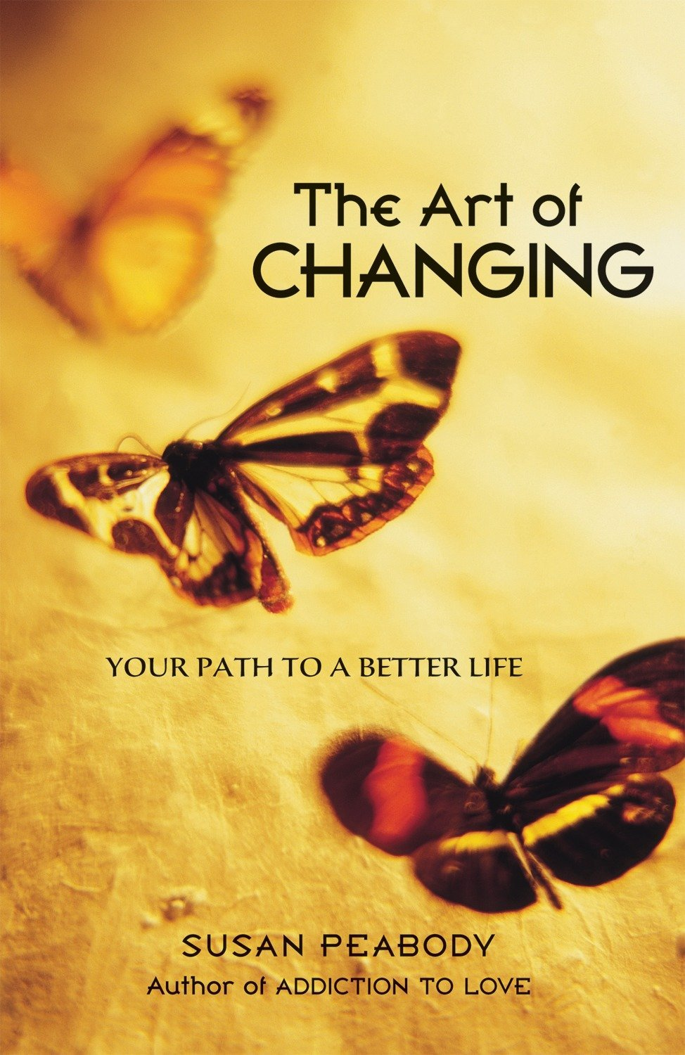 Read Online The Art of Changing: Your Path to a Better Life ebook