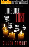 Little Girls Lost: True tales of heinous crimes (Dark Webs Book 4)