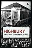 Highbury: The Story of Arsenal In N.5