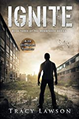 Ignite: A YA Dystopian Thriller (The Resistance Series) (Volume 3) Paperback