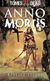 Tomes of the Dead: Anno Mortis (Tomes of the Dead (Abaddon Books))