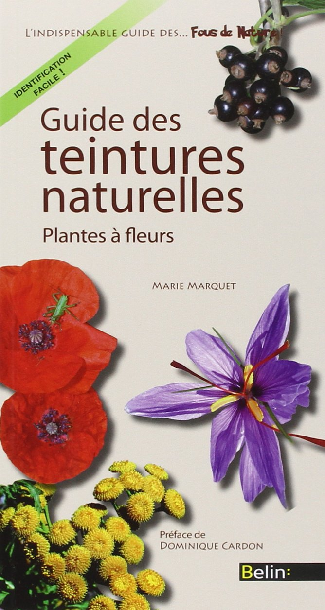 Guide des teintures naturelles (French Edition): 9782701157573: Amazon.com: Books
