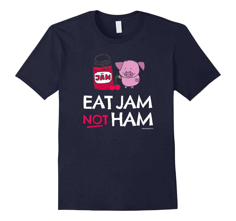 Vegan TShirt Eat Jam Not Ham for Vegans  Vegetarians-CD