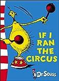If I Ran the Circus: Yellow Back Book (Dr. Seuss - Yellow Back Book)