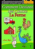 Livre de Dessin: Comment Dessiner des Comics - La Ferme (Apprendre Dessiner t. 7)