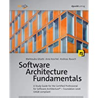 Software Architecture Fundamentals: A Study Guide for the Certified Professional for Software Architecture: Foundation Level, iSAQB Compliant