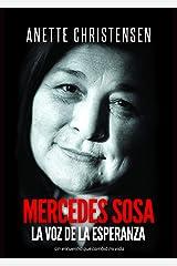 Mercedes Sosa - La Voz de la Esperanza: Un encuentro que cambió mi vida (Spanish Edition) Kindle Edition