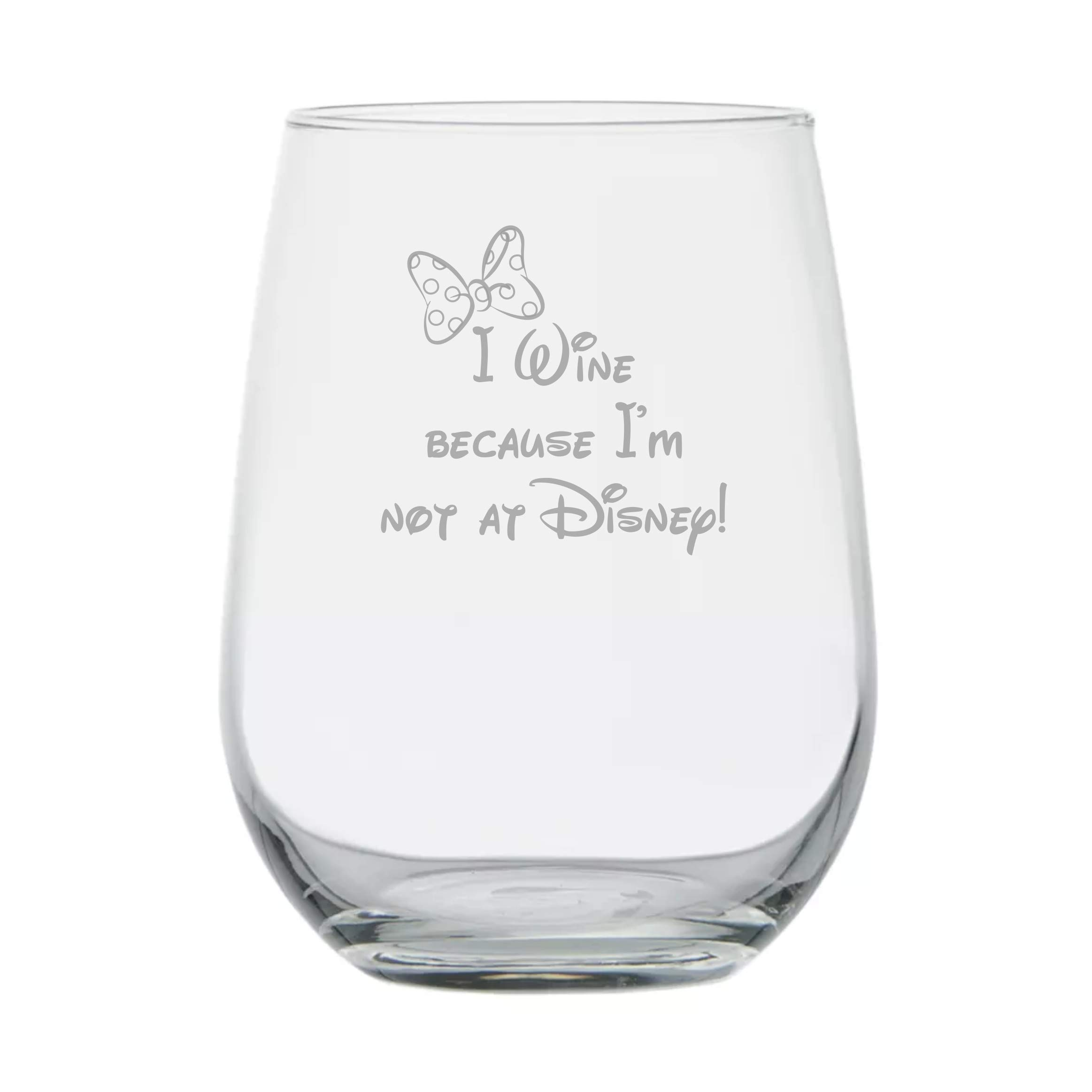 I Wine because Im not at Disney ★ 17 oz Dishwasher Safe ★ Minnie Mouse Inspired Wine Gift ★ Disney Wine Gifts ★ Gift for Women ★ Mom ★ Birthday Glass ★ Disney Gifts ★ Couples Anniversary