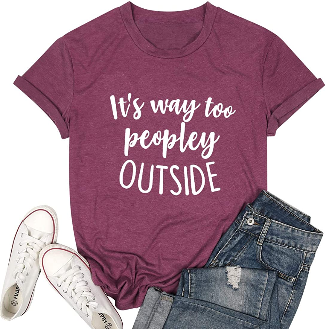 It's Way Too Peopley Outside T Shirts for Women Funny Saying Introvert Shirts Casual Short Sleeve Tee Tops