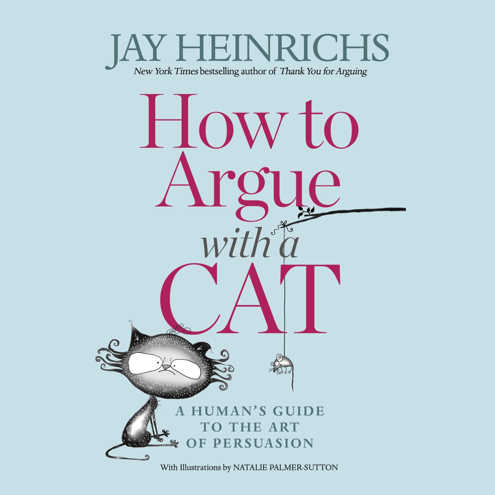 How to Argue with a Cat: A Human's Guide to the Art of Persuasion by Random House Audio (Image #1)