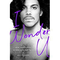 I Wonder U: How Prince Went beyond Race and Back book cover