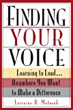 Finding Your Voice: Learning to Lead . . . Anywhere You Want to Make a Difference