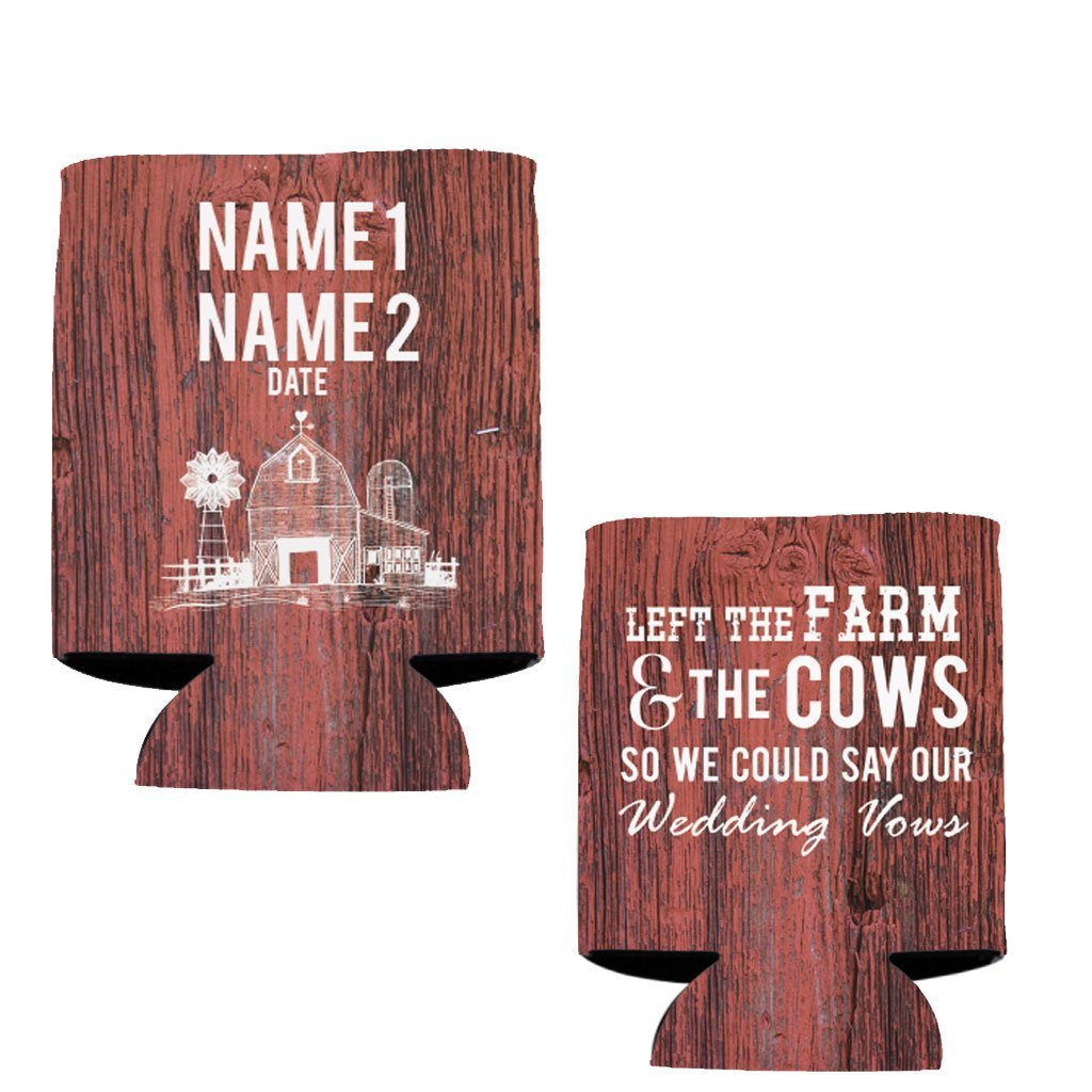 Custom Country Wedding Can Cooler- Left the Farm And The Cows To Say Our Wedding Vows (150) by VictoryStore
