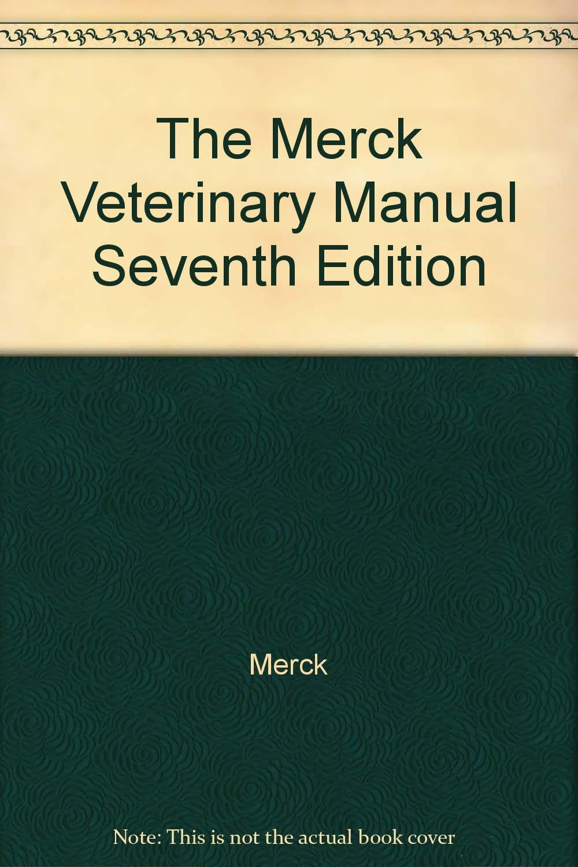 The Merck Veterinary Manual Seventh Edition: Merck, Frasier: Amazon.com:  Books
