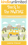 Back to the Fajitas (Meera Patel Cozy Mystery Series Book 4)