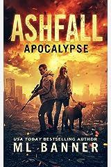 Ashfall Apocalypse (A Post-Apocalyptic Survival Thriller Book 1) Kindle Edition
