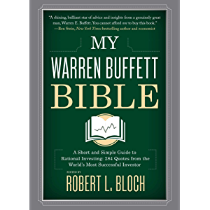My Warren Buffett Bible: A Short and Simple Guide to Rational Investing: 284 Quotes from the World's Most Successful…