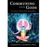 Communing with the Gods: Consciousness, Culture and the Dreaming Brain