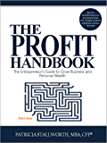 The Profit Handbook: The Entrepreneur's Guide to Grow Business and Personal Wealth