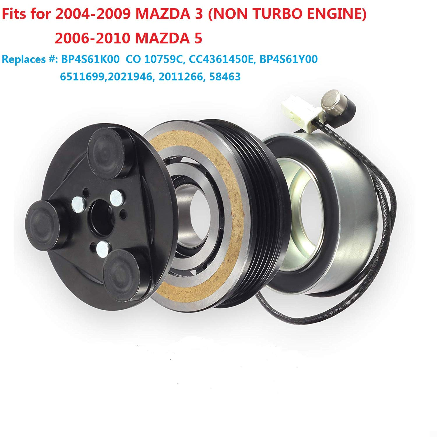 Replace # CO 10759C, CC4361450E, BP4S61K00, BP4S61Y00,6511699 HENUO A//C Compressor Clutch Coil Assembly Kit Replacement for 2004-2009 MAZDA 3 NON TURBO ENGINE 2006-2010 MAZDA 5