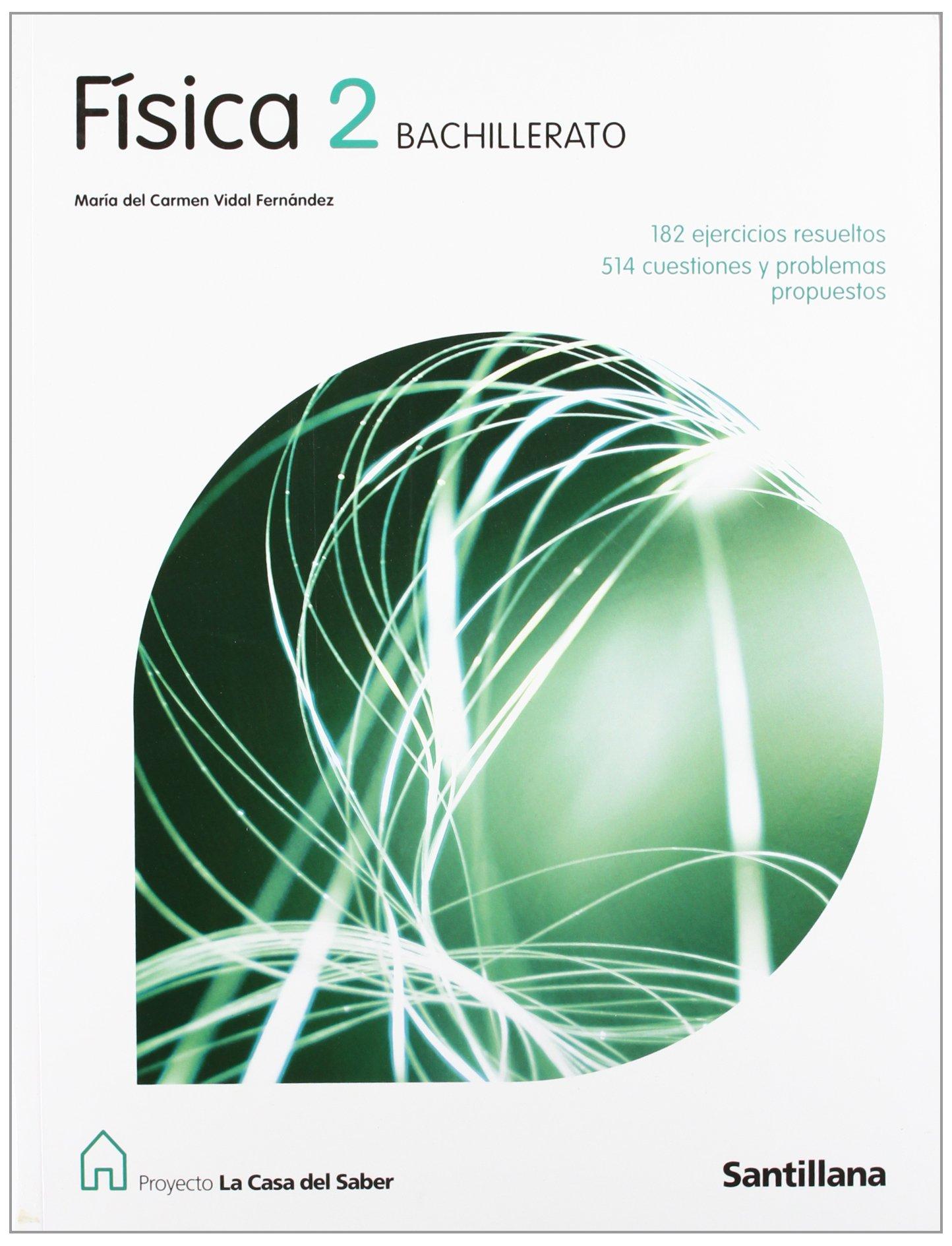 Proyecto La Casa del Saber, física, 2 Bachillerato - 9788429409901: Amazon.es: Vidal Fernandez, Mª Carmen: Libros