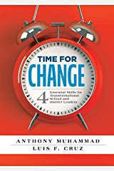 Time for Change: Four Essential Skills for Transformational School and District Leaders (Educational Leadership Development for Change Management) Kindle Edition