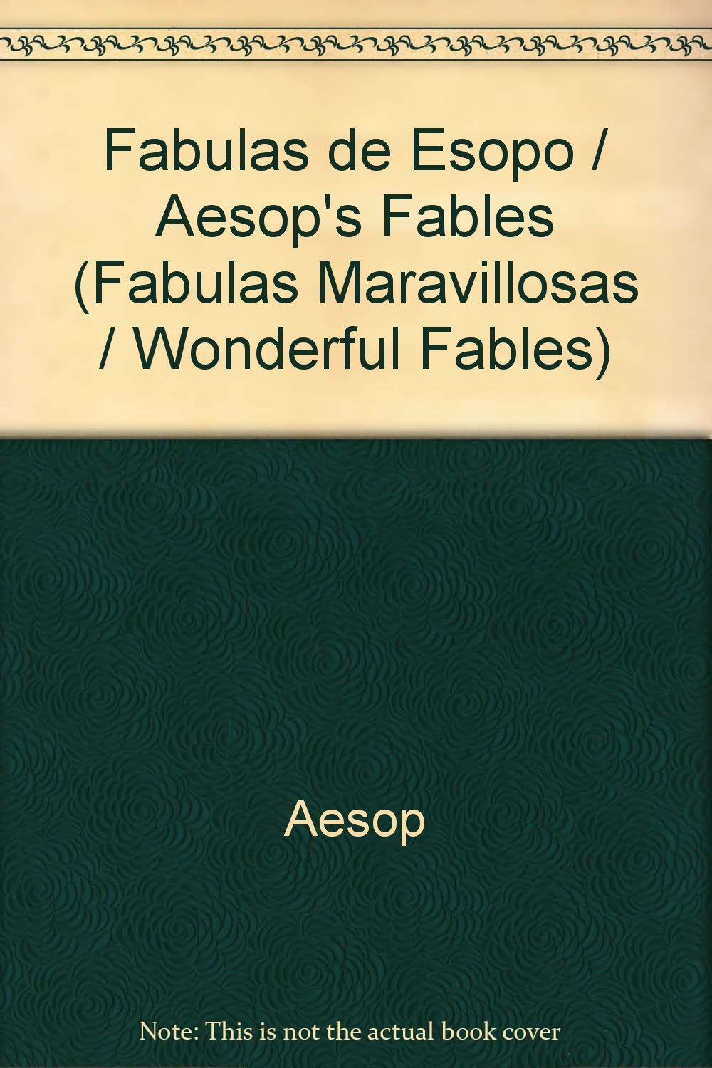 Fabulas de Esopo/Aesop's Fables (Fabulas maravillosas/Wonderful Fables, Band 2)