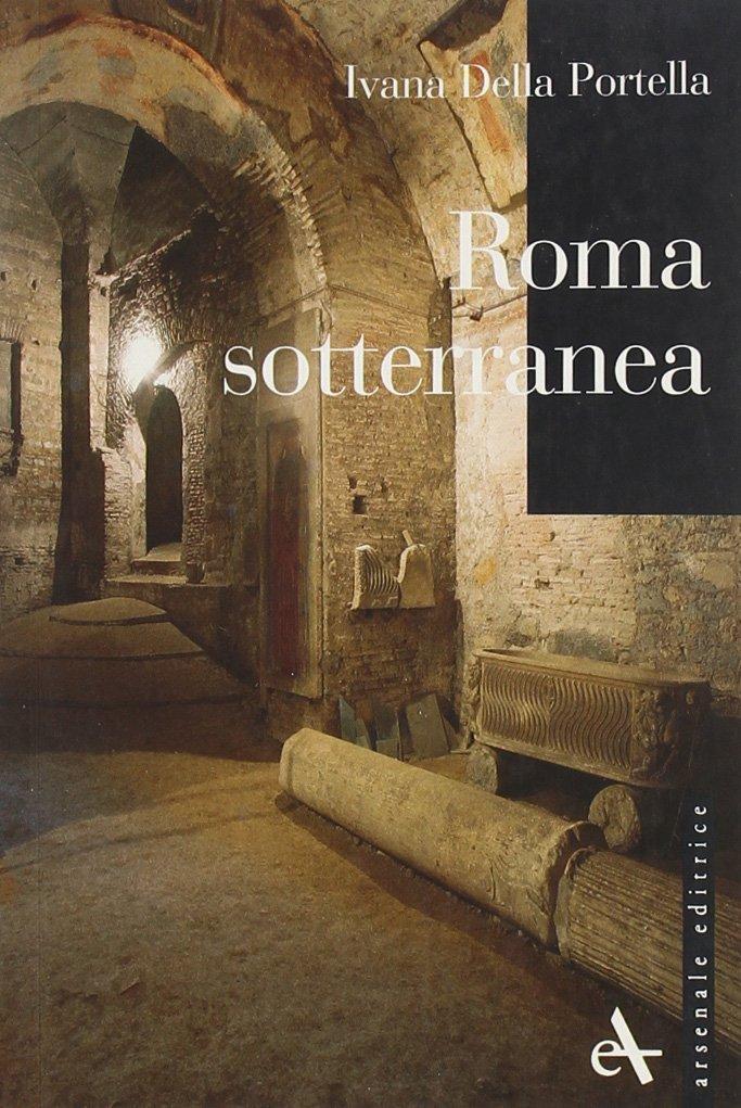 Roma sotterranea (I piccoli) por Ivana Della Portella