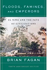 Floods, Famines, and Emperors: El Nino and the Fate of Civilizations Kindle Edition