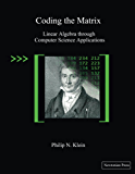 Coding the Matrix: Linear Algebra through Computer Science Applications (English Edition)
